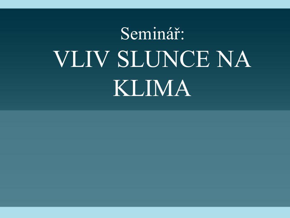 Seminář: VLIV SLUNCE NA KLIMA