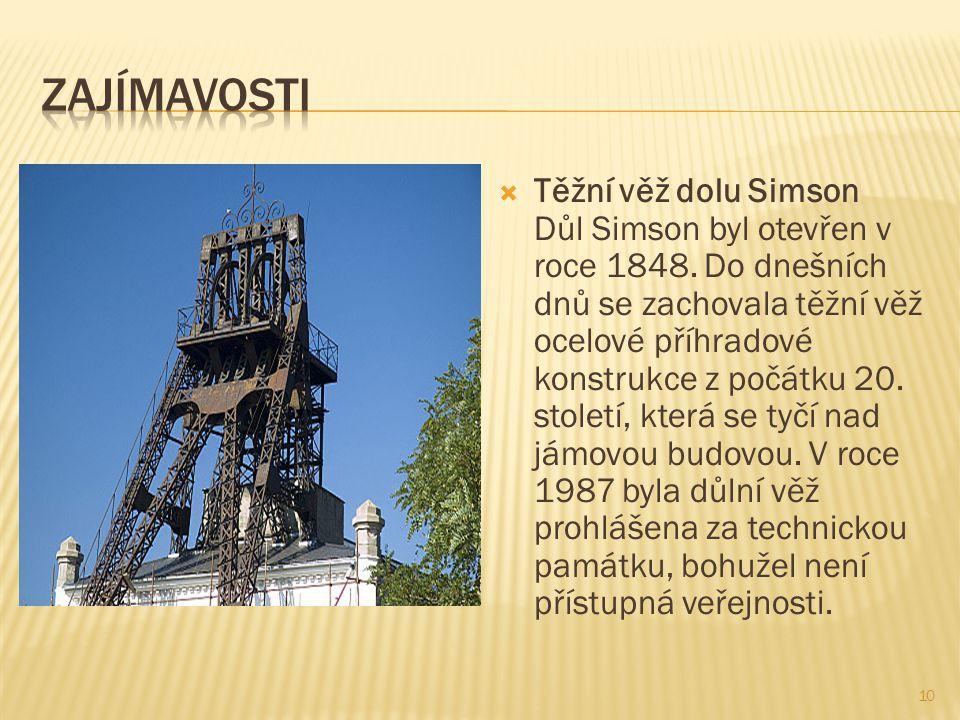 10  Těžní věž dolu Simson Důl Simson byl otevřen v roce 1848.