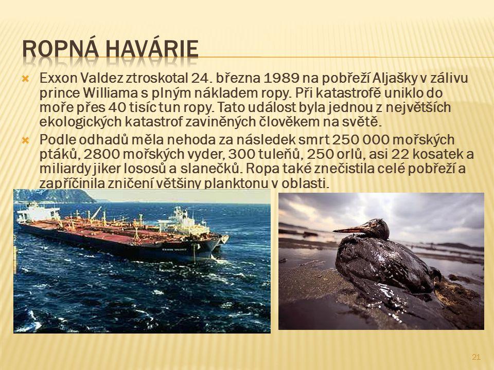 21  Exxon Valdez ztroskotal 24.