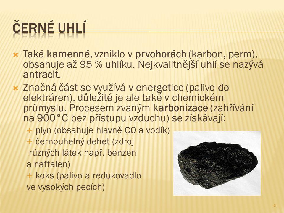 6  Také kamenné, vzniklo v prvohorách (karbon, perm), obsahuje až 95 % uhlíku.