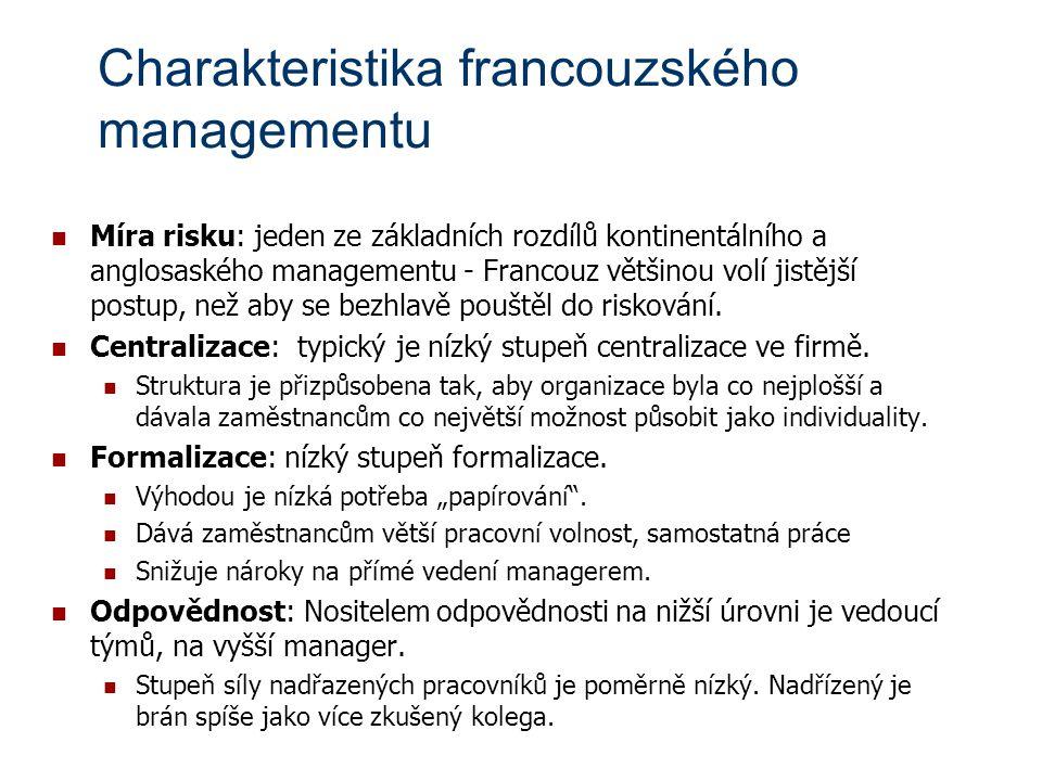 Charakteristika francouzského managementu Míra risku: jeden ze základních rozdílů kontinentálního a anglosaského managementu - Francouz většinou volí