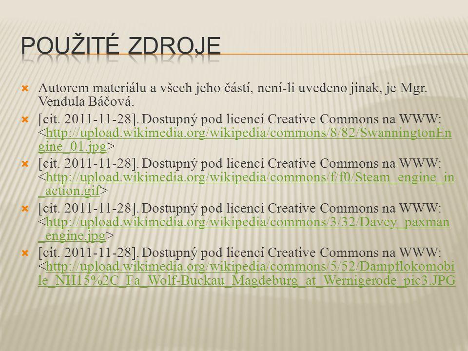  Autorem materiálu a všech jeho částí, není-li uvedeno jinak, je Mgr. Vendula Báčová.  [cit. 2011-11-28]. Dostupný pod licencí Creative Commons na W