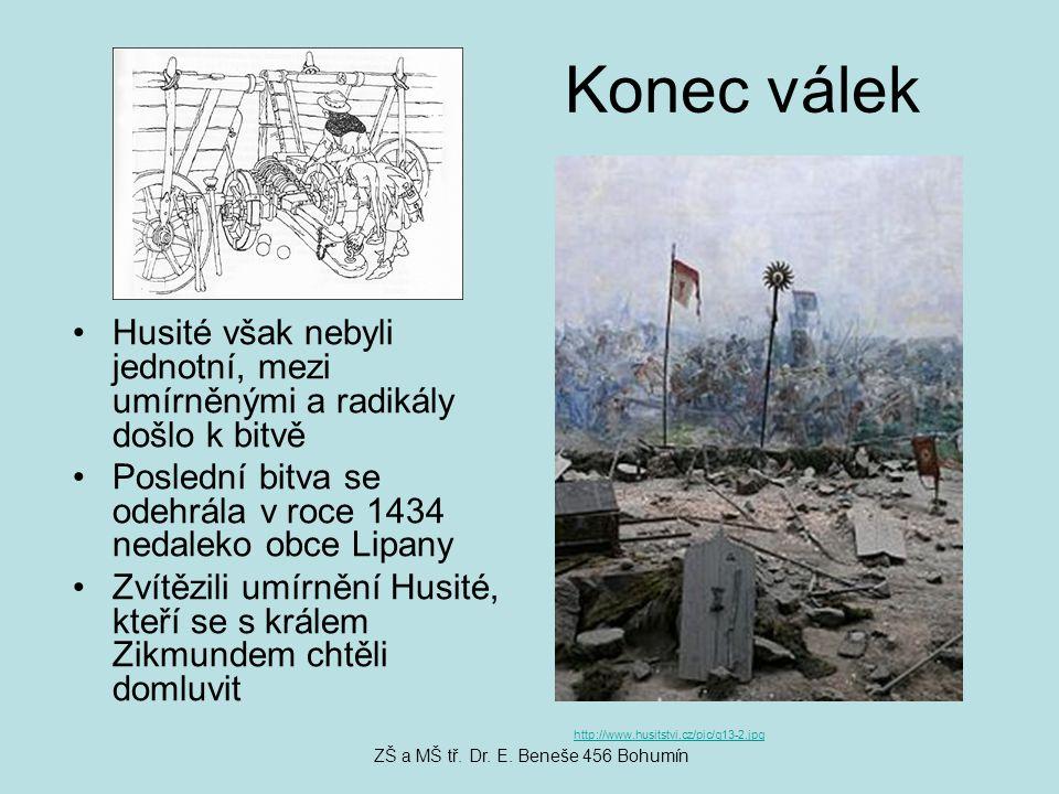 Konec válek Husité však nebyli jednotní, mezi umírněnými a radikály došlo k bitvě Poslední bitva se odehrála v roce 1434 nedaleko obce Lipany Zvítězil