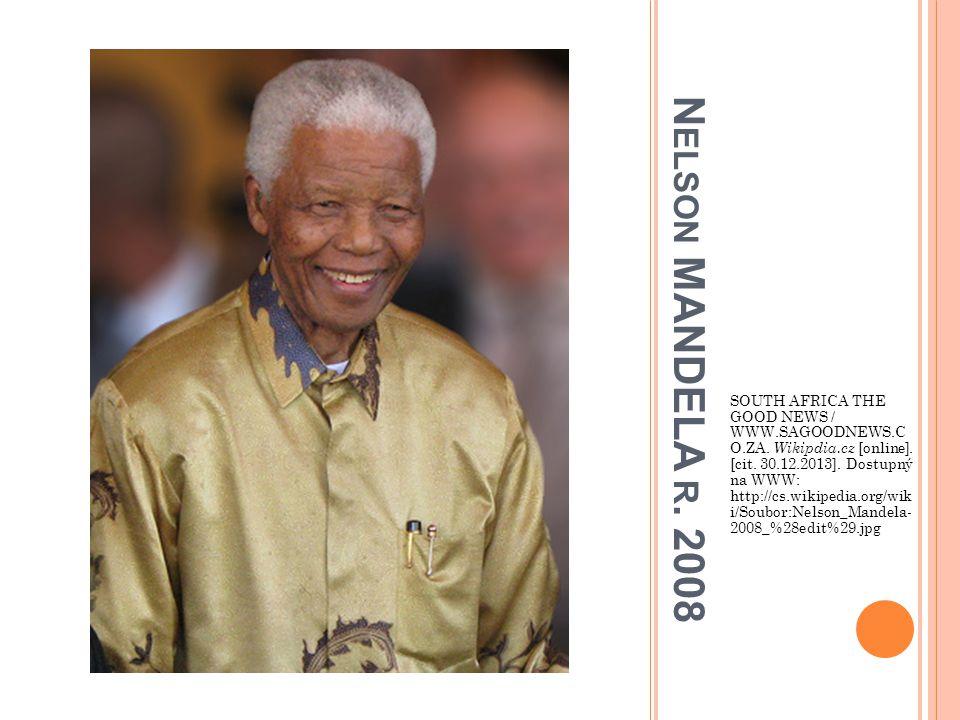N ELSON MANDELA R. 2008 SOUTH AFRICA THE GOOD NEWS / WWW.SAGOODNEWS.C O.ZA. Wikipdia.cz [online]. [cit. 30.12.2013]. Dostupný na WWW: http://cs.wikipe