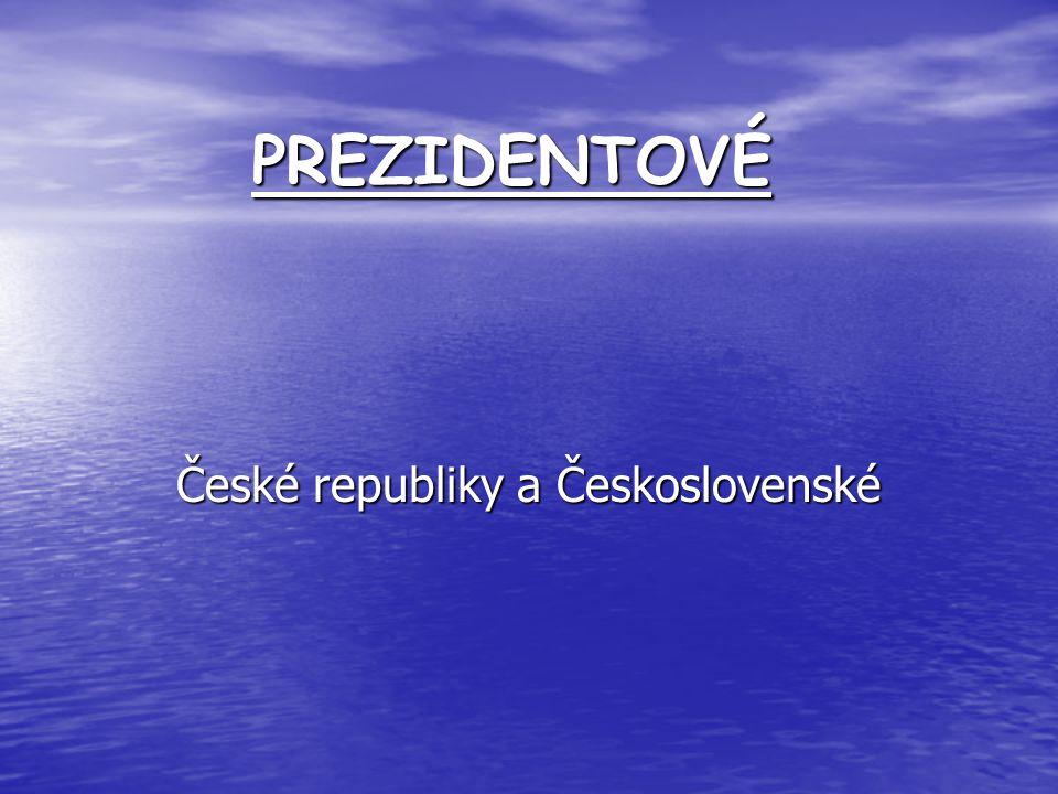 PREZIDENTOVÉ České republiky a Československé