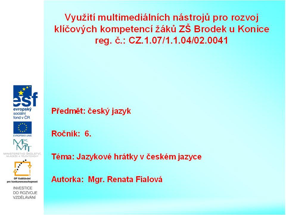 JAZYKOVÉ HRÁTKY v českém jazyce Autorka: Mgr.