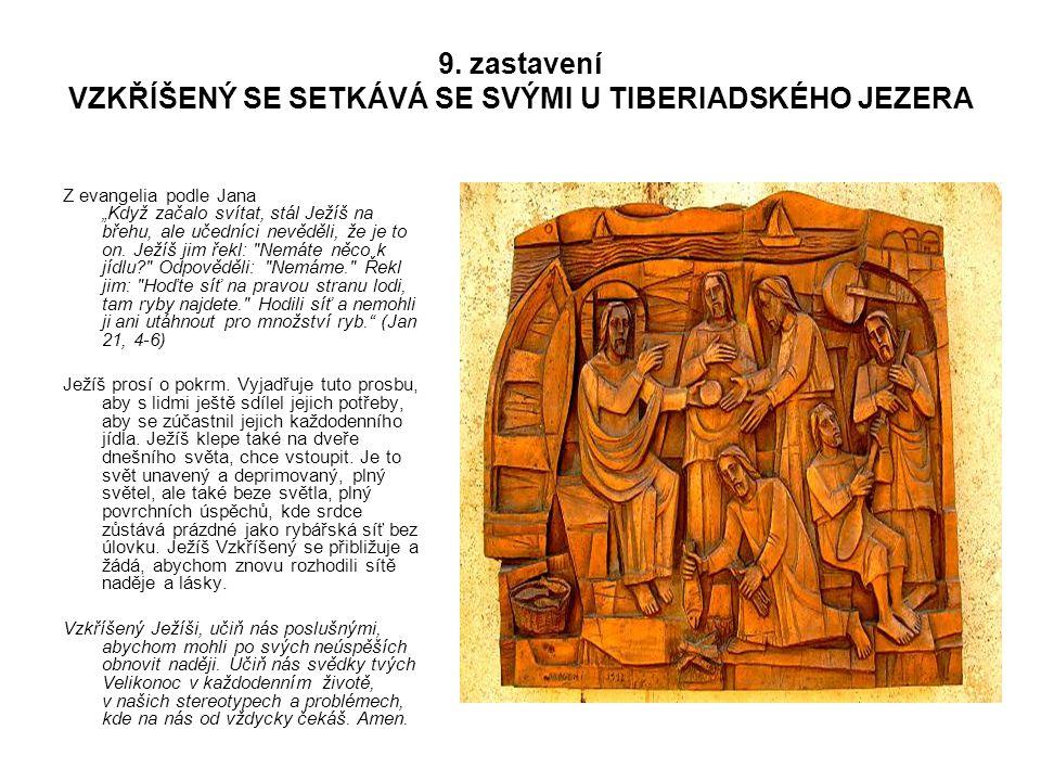"""9. zastavení VZKŘÍŠENÝ SE SETKÁVÁ SE SVÝMI U TIBERIADSKÉHO JEZERA Z evangelia podle Jana """"Když začalo svítat, stál Ježíš na břehu, ale učedníci nevědě"""