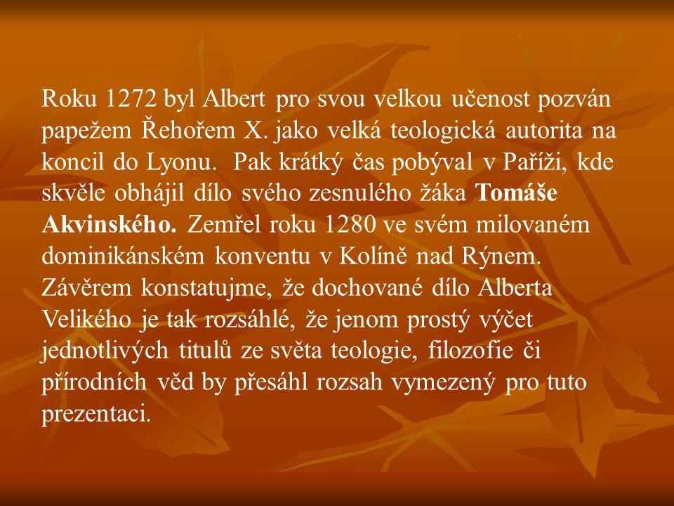 Roku 1272 byl Albert pro svou velkou učenost pozván papežem Řehořem X. jako velká teologická autorita na koncil do Lyonu. Pak krátký čas pobýval v Pař