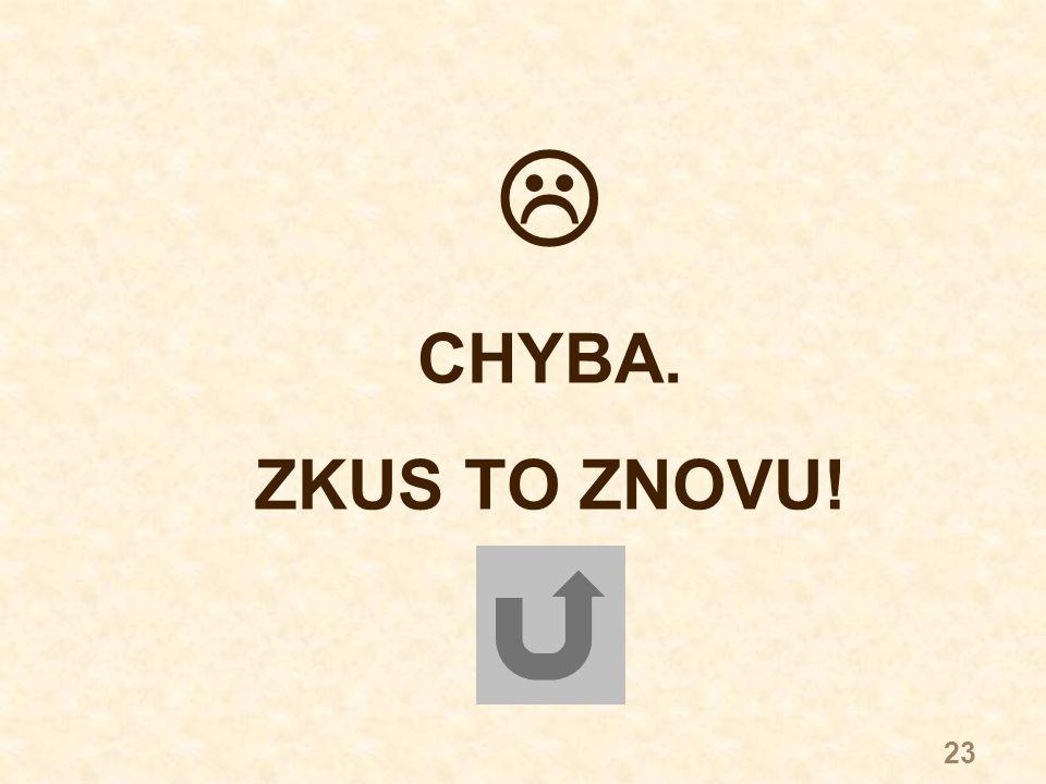 23  CHYBA. ZKUS TO ZNOVU!