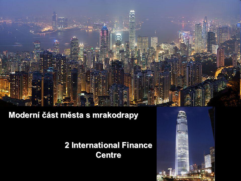 2 International Finance Centre Moderní část města s mrakodrapy
