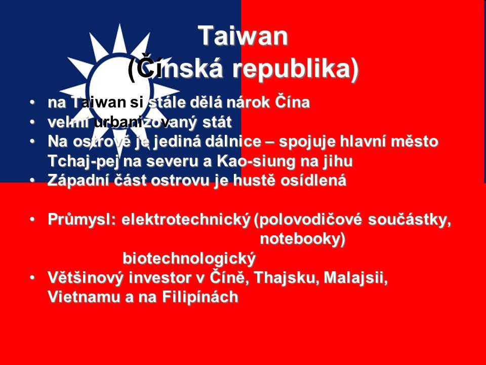 Taiwan (Čínská republika) na Taiwan si stále dělá nárok Čínana Taiwan si stále dělá nárok Čína velmi urbanizovaný státvelmi urbanizovaný stát Na ostro