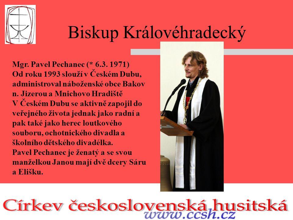 Biskup Královéhradecký Mgr. Pavel Pechanec (* 6.3.