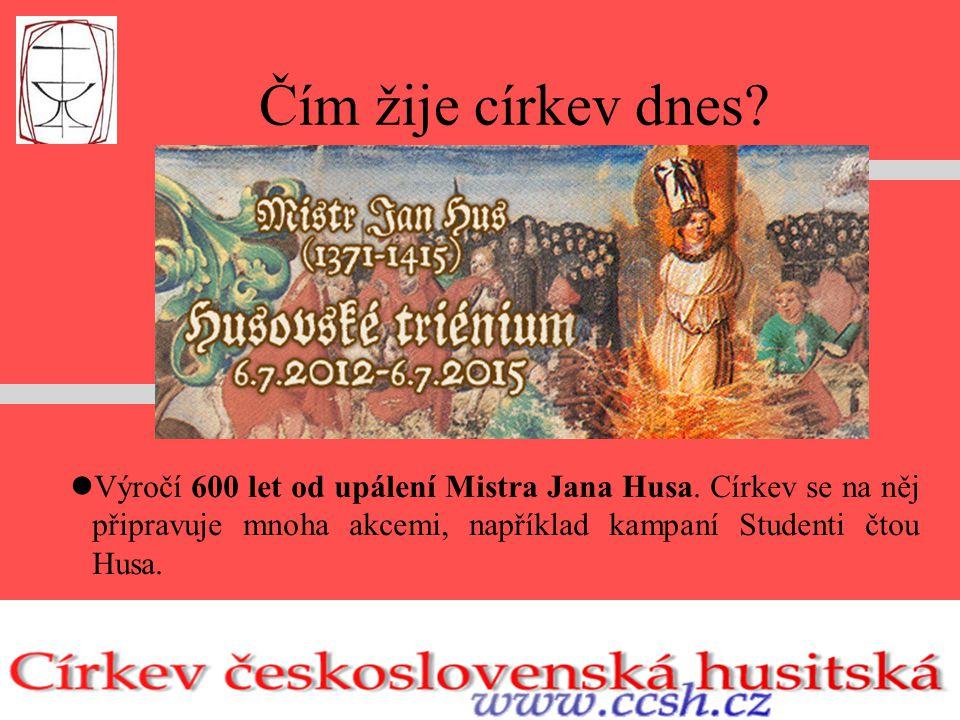 Čím žije církev dnes. Výročí 600 let od upálení Mistra Jana Husa.