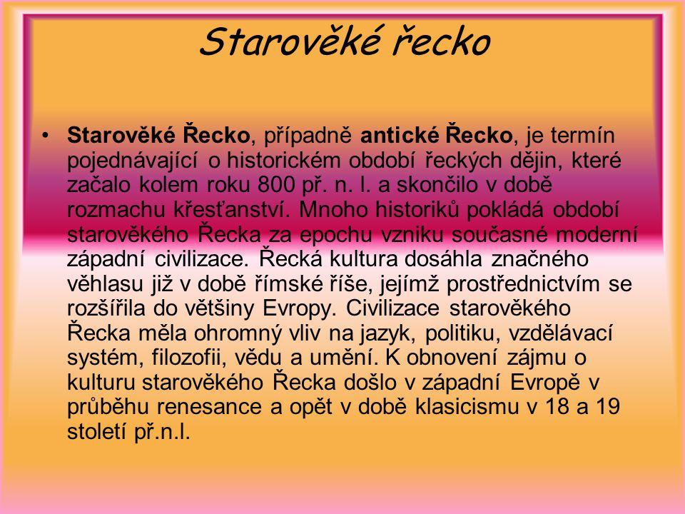 Starověké řecko Starověké Řecko, případně antické Řecko, je termín pojednávající o historickém období řeckých dějin, které začalo kolem roku 800 př. n