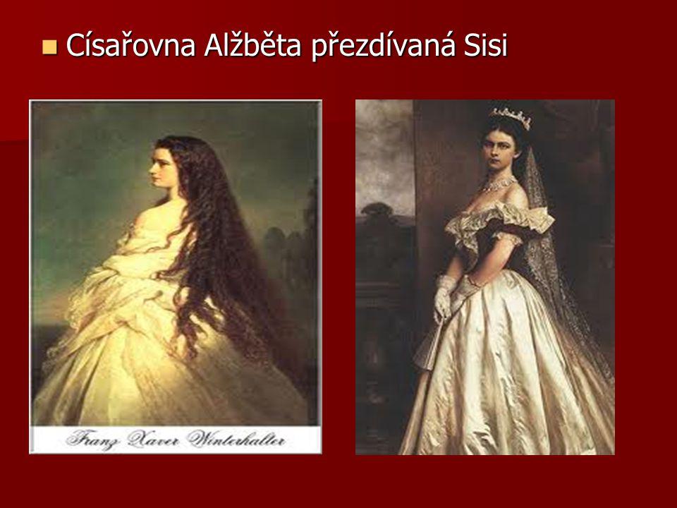 Císařovna Alžběta přezdívaná Sisi Císařovna Alžběta přezdívaná Sisi