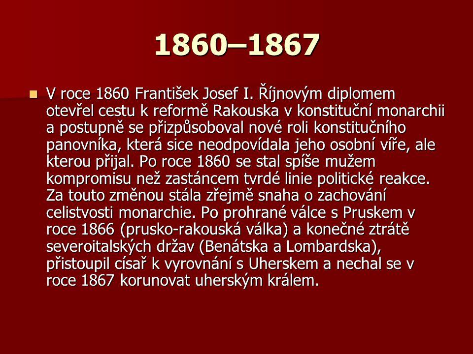 1860–1867 V roce 1860 František Josef I.