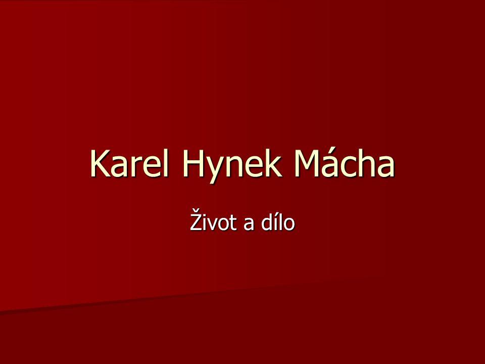 Karel Hynek Mácha Život a dílo