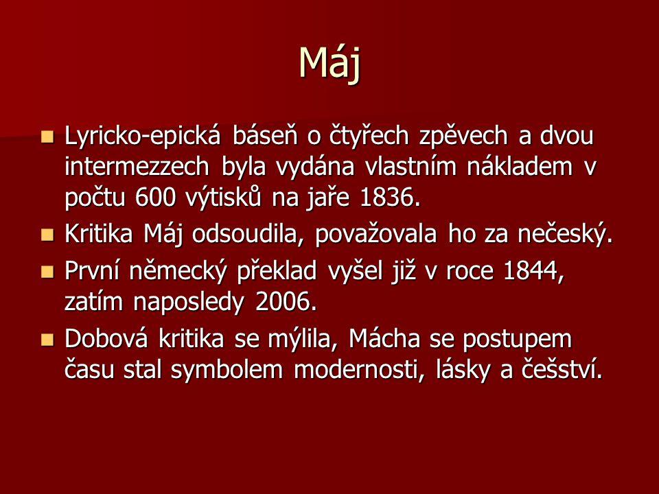 Máj Lyricko-epická báseň o čtyřech zpěvech a dvou intermezzech byla vydána vlastním nákladem v počtu 600 výtisků na jaře 1836. Lyricko-epická báseň o