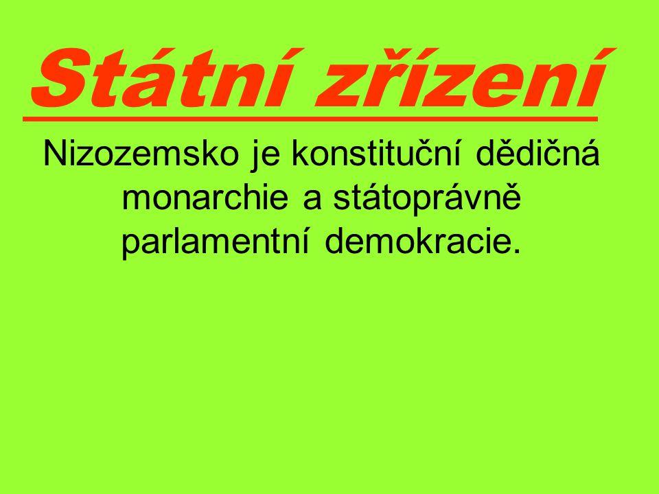 Státní zřízení Nizozemsko je konstituční dědičná monarchie a státoprávně parlamentní demokracie.