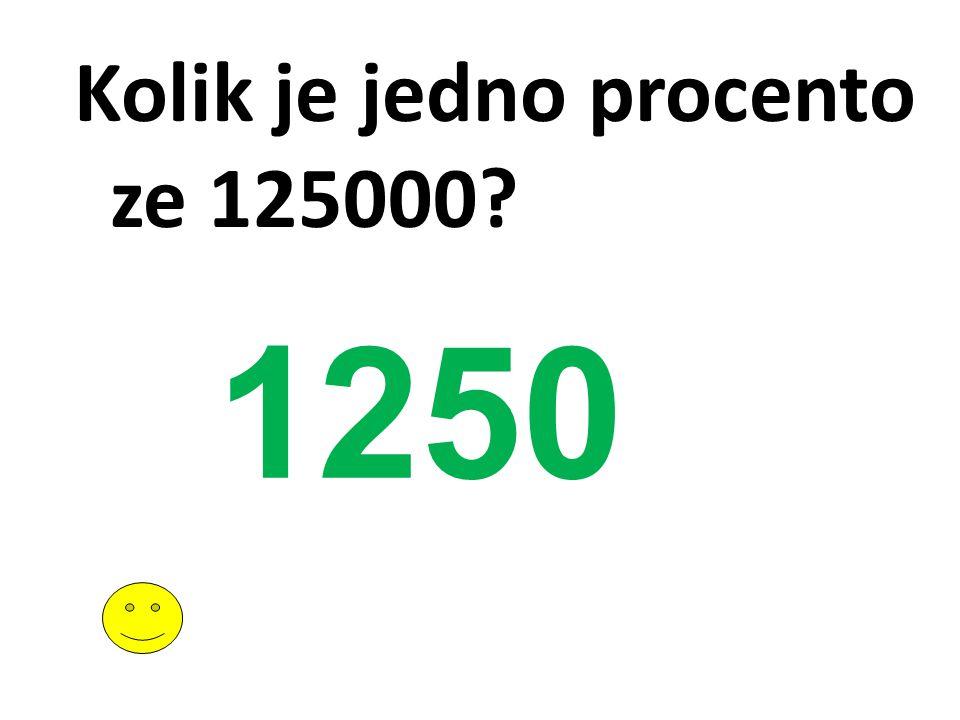 Kolik je jedno procento ze 125000? 1250
