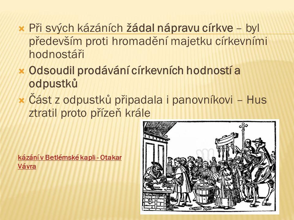  Papež prohlásil Husa za kacíře (byla na něj uvalena klatba) a nad Prahou byl vyhlášen interdikt, tj.