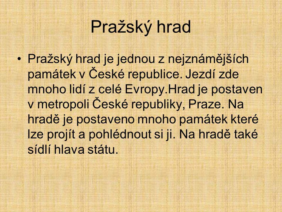 Pražský hrad Pražský hrad je jednou z nejznámějších památek v České republice.