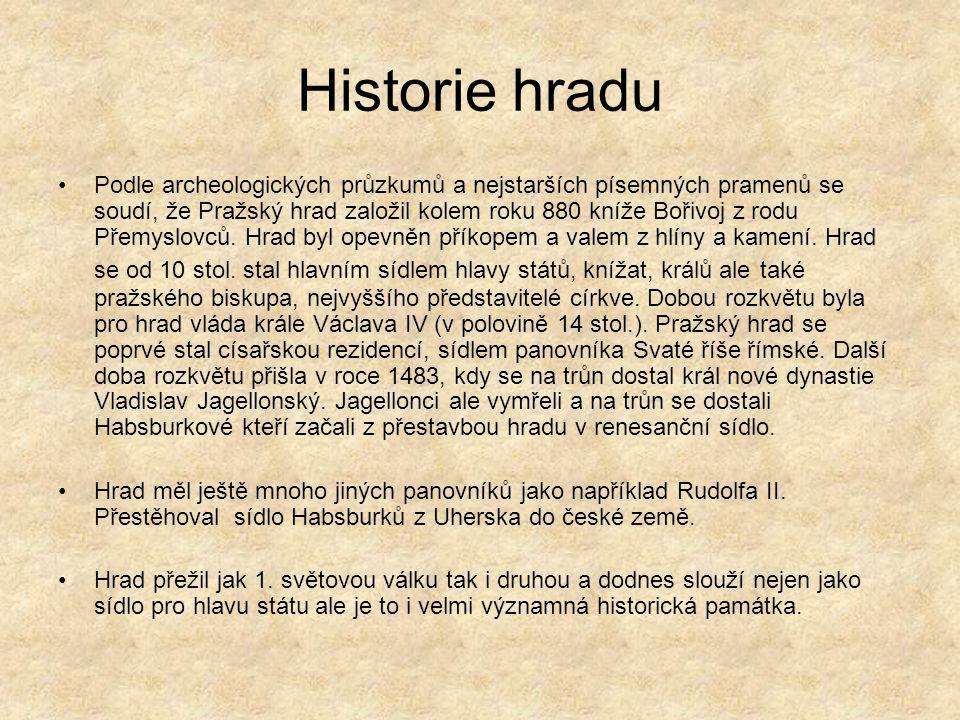 Historie hradu Podle archeologických průzkumů a nejstarších písemných pramenů se soudí, že Pražský hrad založil kolem roku 880 kníže Bořivoj z rodu Přemyslovců.