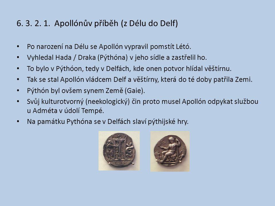 6.3. 2. 1. Apollónův příběh (z Délu do Delf) Po narození na Délu se Apollón vypravil pomstít Létó.