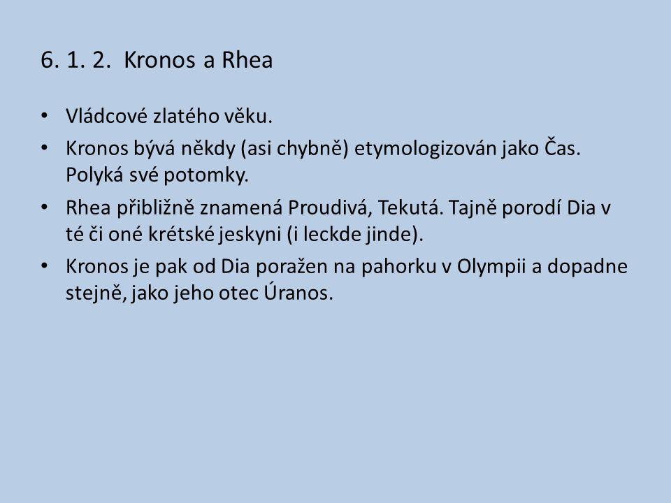 6.1. 2. Kronos a Rhea Vládcové zlatého věku.