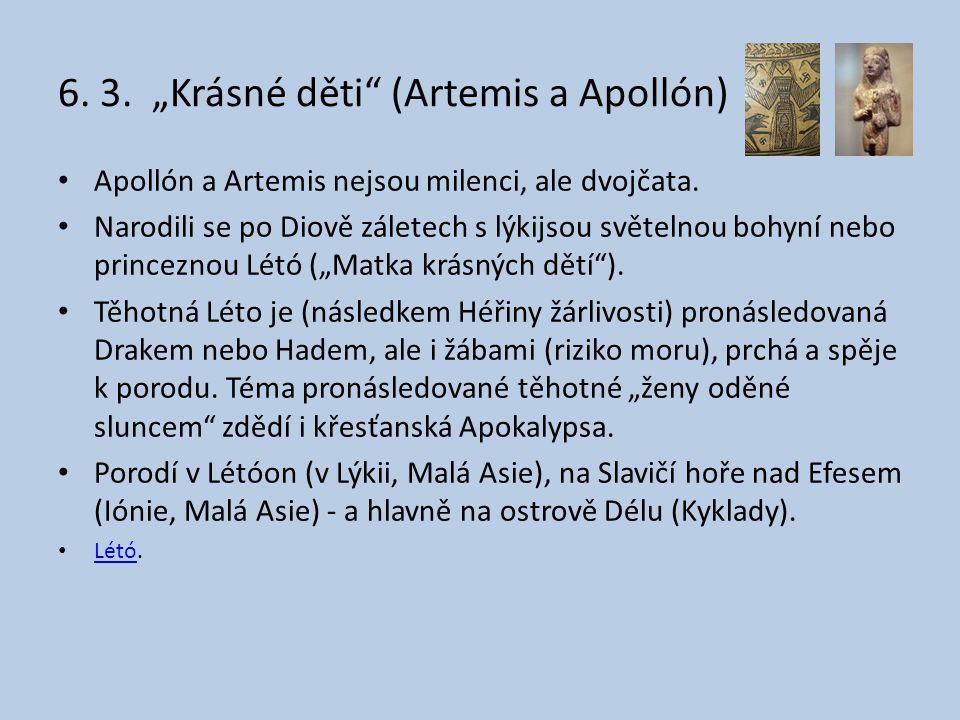 "6.3. ""Krásné děti (Artemis a Apollón) Apollón a Artemis nejsou milenci, ale dvojčata."