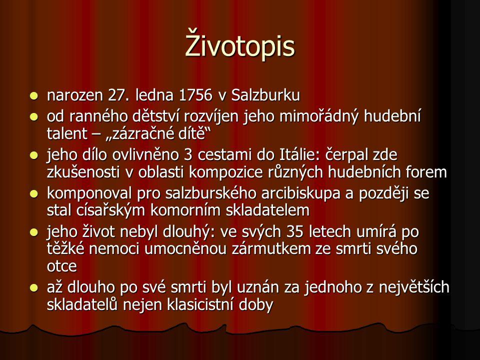 """Životopis narozen 27. ledna 1756 v Salzburku narozen 27. ledna 1756 v Salzburku od ranného dětství rozvíjen jeho mimořádný hudební talent – """"zázračné"""
