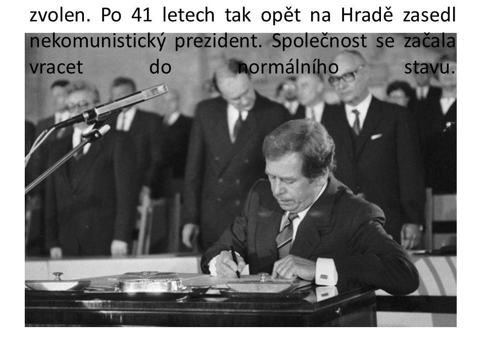 29. prosince 1989 byl Václav Havel jednomyslně zvolen. Po 41 letech tak opět na Hradě zasedl nekomunistický prezident. Společnost se začala vracet do