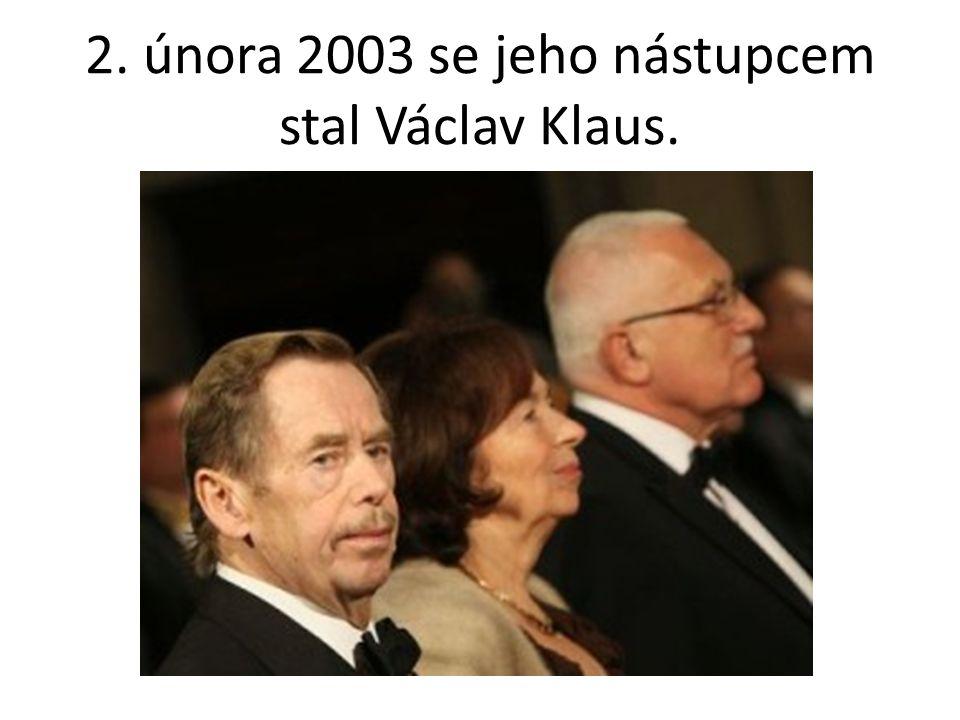 2. února 2003 se jeho nástupcem stal Václav Klaus.