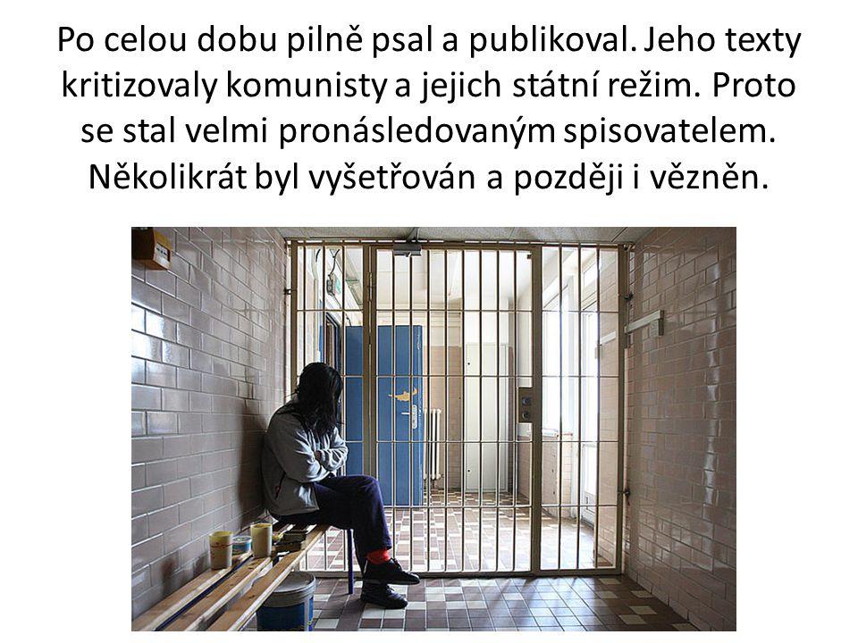 Celkem pět let pobytu v komunistickém vězení trvale zhoršilo jeho zdravotní stav.