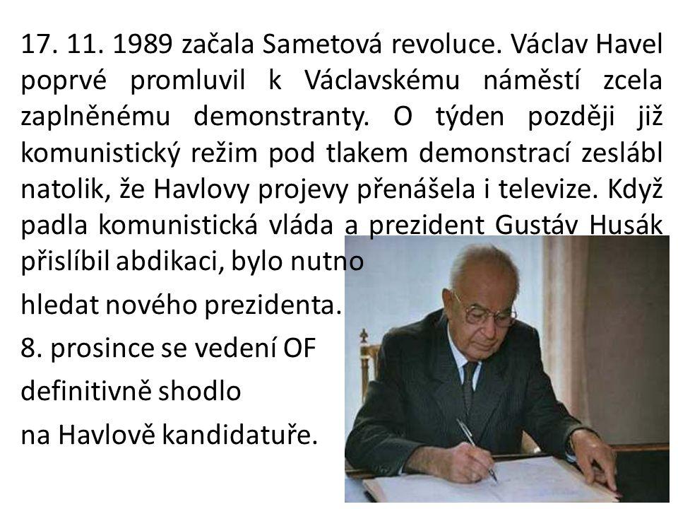 17. 11. 1989 začala Sametová revoluce. Václav Havel poprvé promluvil k Václavskému náměstí zcela zaplněnému demonstranty. O týden později již komunist