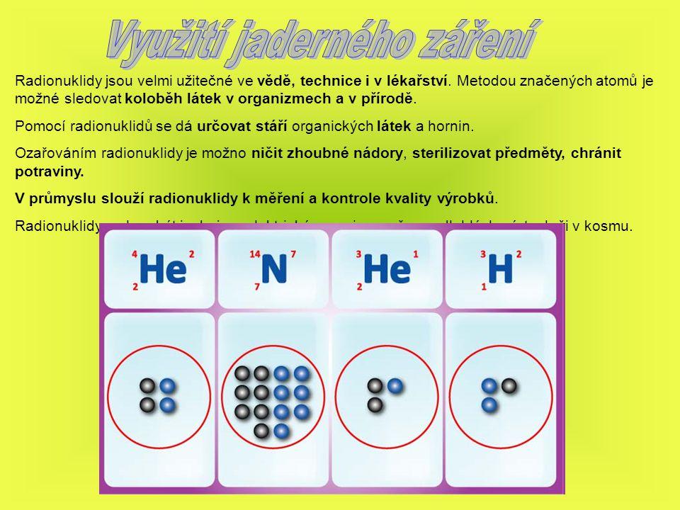 Radionuklidy jsou velmi užitečné ve vědě, technice i v lékařství. Metodou značených atomů je možné sledovat koloběh látek v organizmech a v přírodě. P