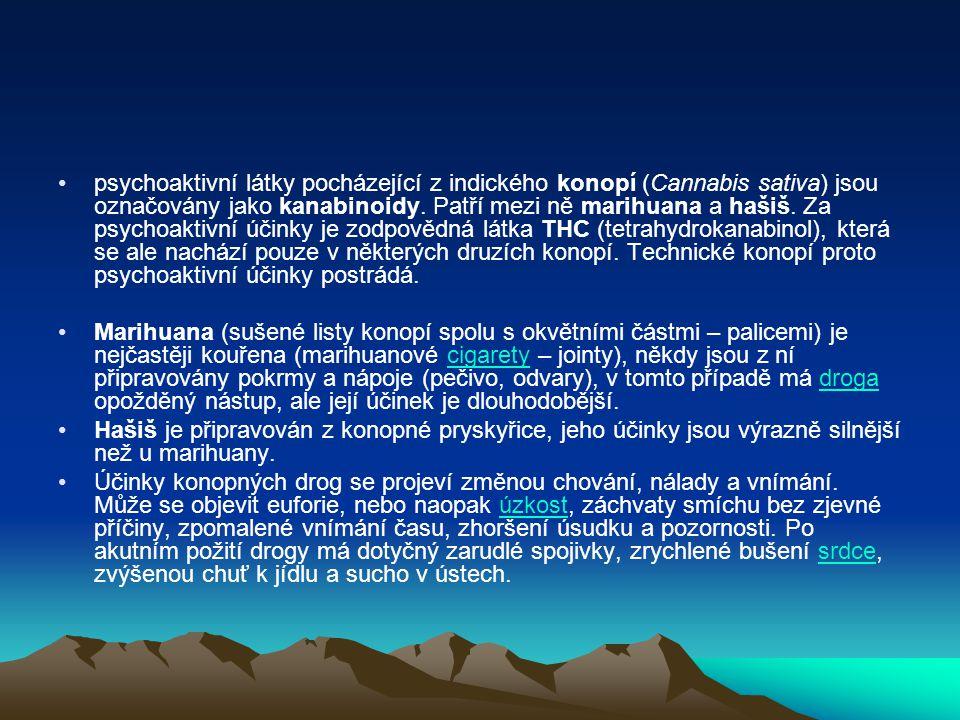 psychoaktivní látky pocházející z indického konopí (Cannabis sativa) jsou označovány jako kanabinoidy. Patří mezi ně marihuana a hašiš. Za psychoaktiv