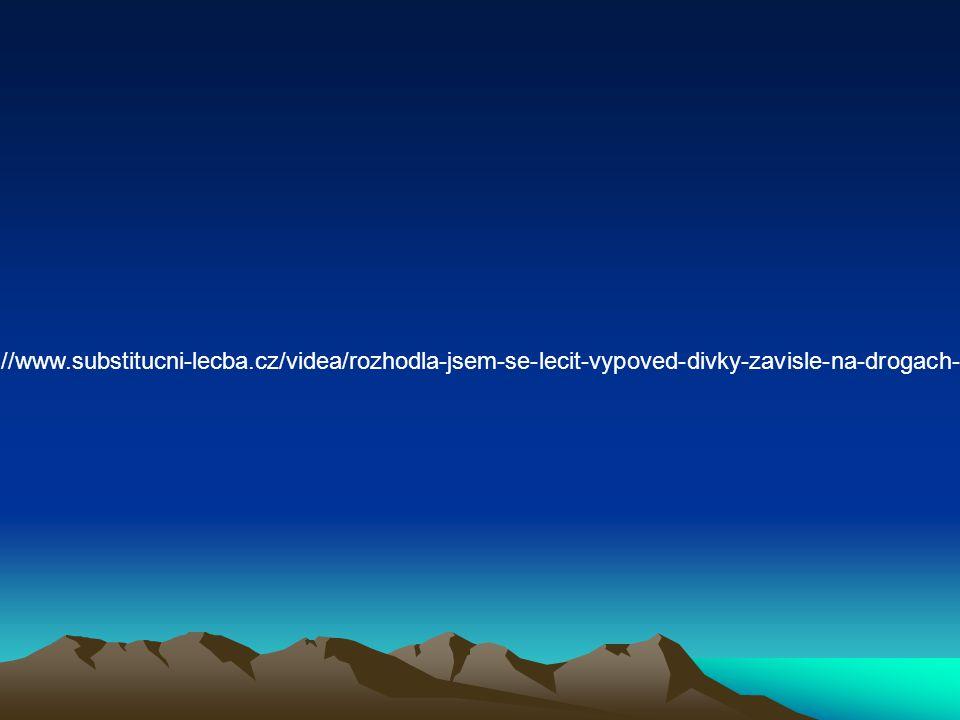 http://www.substitucni-lecba.cz/videa/rozhodla-jsem-se-lecit-vypoved-divky-zavisle-na-drogach-275