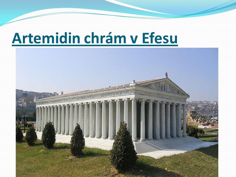 vybudován kolem roku 550 př. n. l. ve městě Efessos na pobřeží Malé Asie měl obdélný půdorys o rozměrech 115 x 55 m ve své době byl chrám nejen jednou