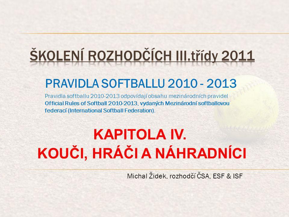 KAPITOLA IV.- KOUČI, HRÁČI A NÁHRADNÍCI § 2. Seznam členů družstva a soupisky a.