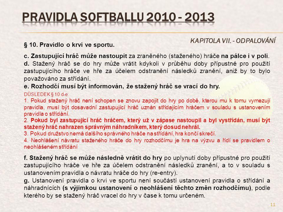 KAPITOLA VII. - ODPALOVÁNÍ § 10. Pravidlo o krvi ve sportu.