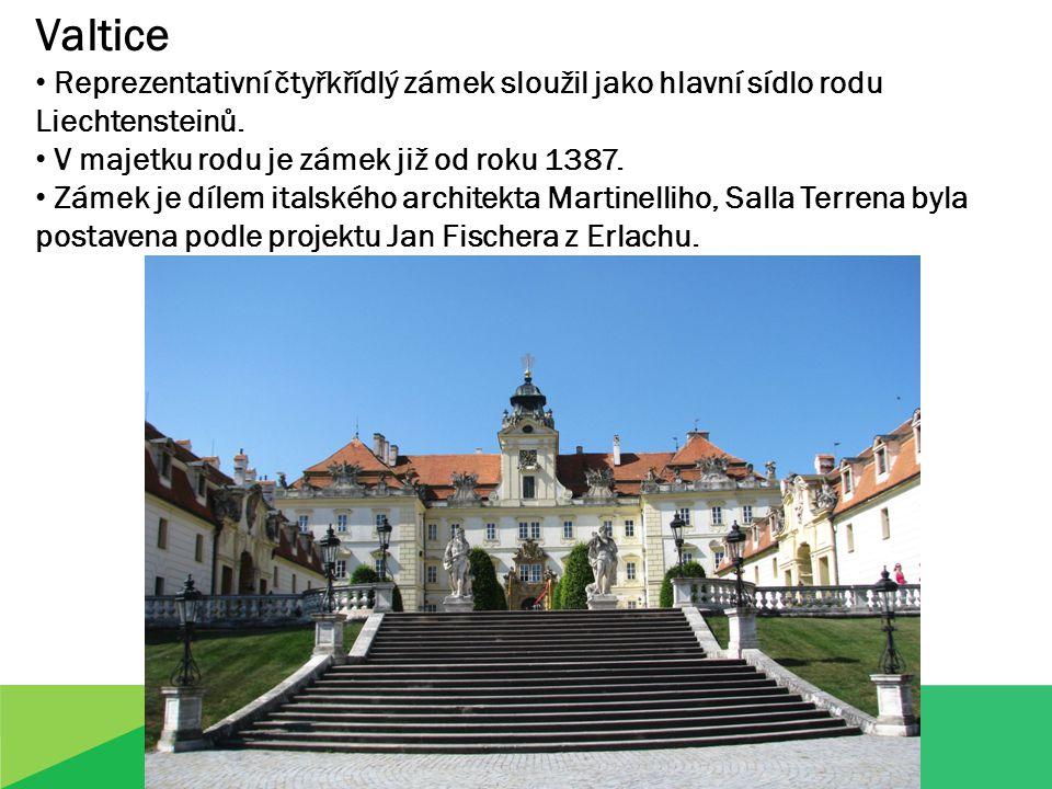 Valtice Reprezentativní čtyřkřídlý zámek sloužil jako hlavní sídlo rodu Liechtensteinů.