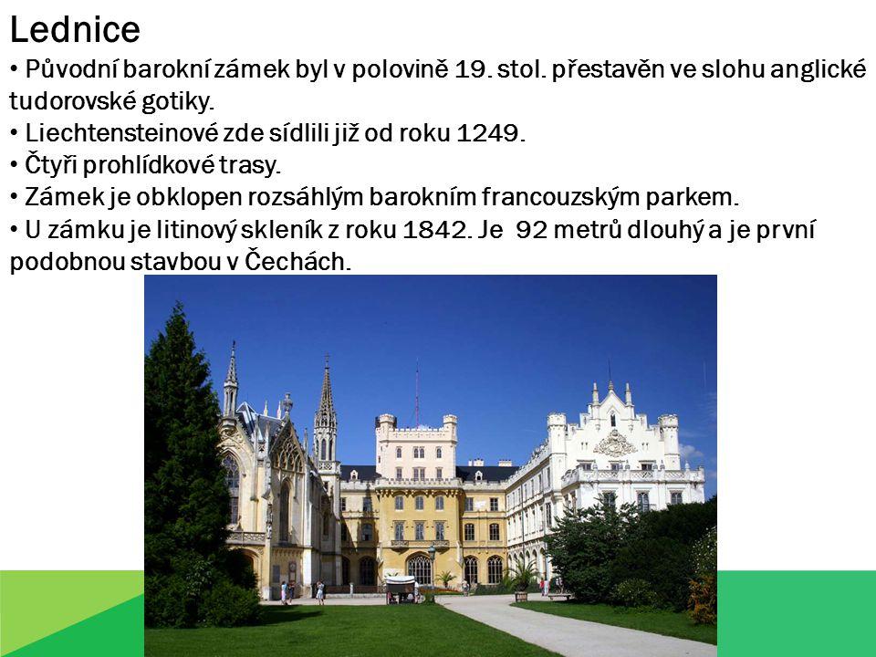 Lednice Původní barokní zámek byl v polovině 19. stol.