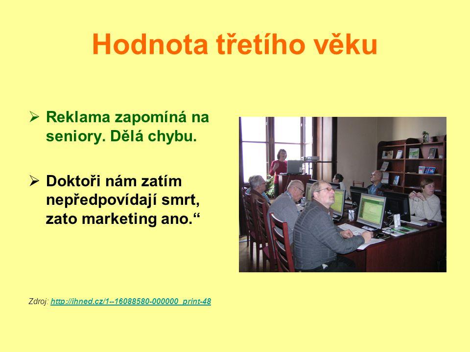 Hodnota třetího věku Reklamní průmysl stále podceňuje zákazníky nad 50 let Přitom ve vyspělých zemích jsou právě tito zákazníci potenciální významnou cílovou skupinou I v Česku je potřeba počítat s tím, že člověk ve věkové skupině nad 50 let je zkušenější a sebevědomější při rozhodování.