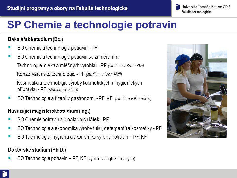 Studijní programy a obory na Fakultě technologické SP Chemie a technologie potravin Bakalářské studium (Bc.)  SO Chemie a technologie potravin - PF 
