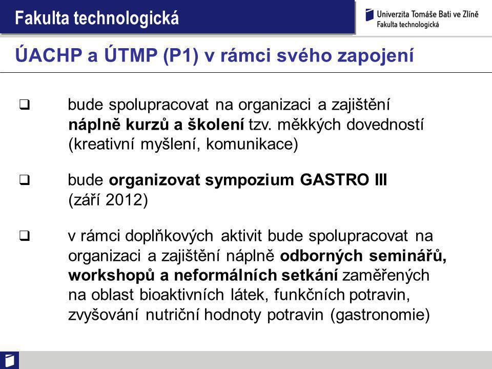 Fakulta technologická  bude spolupracovat na organizaci a zajištění náplně kurzů a školení tzv.