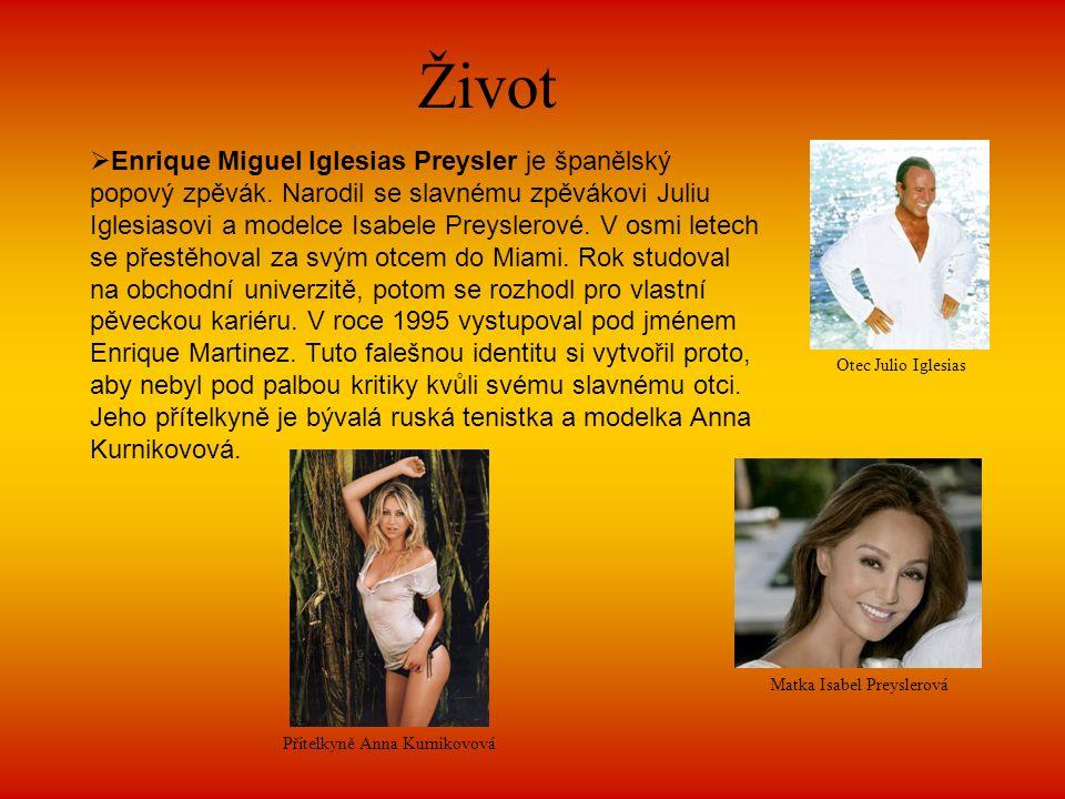 Život  Enrique Miguel Iglesias Preysler je španělský popový zpěvák. Narodil se slavnému zpěvákovi Juliu Iglesiasovi a modelce Isabele Preyslerové. V