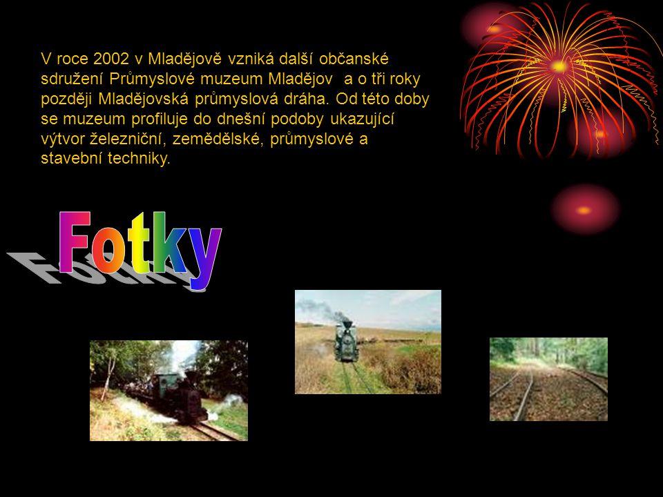 V roce 2002 v Mladějově vzniká další občanské sdružení Průmyslové muzeum Mladějov a o tři roky později Mladějovská průmyslová dráha.