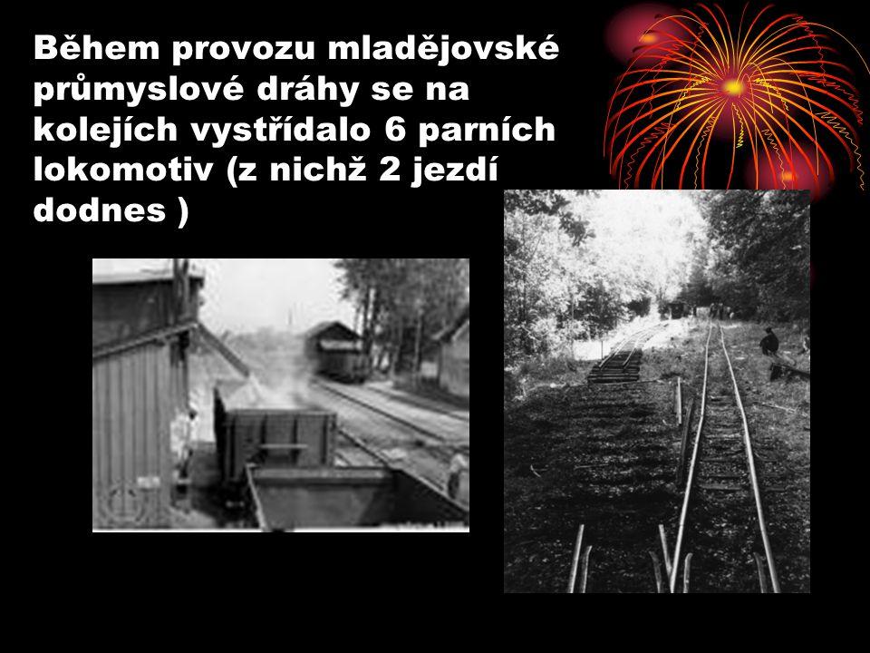 Během provozu mladějovské průmyslové dráhy se na kolejích vystřídalo 6 parních lokomotiv (z nichž 2 jezdí dodnes )