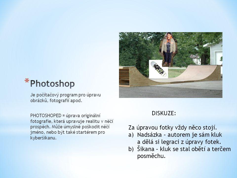 Je počítačový program pro úpravu obrázků, fotografií apod. PHOTOSHOPED = úprava originální fotografie, která upravuje realitu v něčí prospěch. Může úm